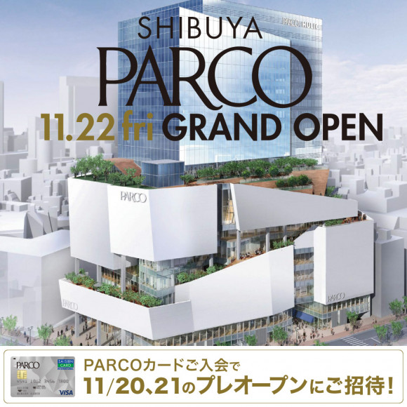 Invitation special to pre-opening that can sense Shibuya PARCO bodily quickly!
