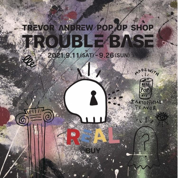 "TREVOR ANDREW POP UP SHOP ""TROUBLE BASE"""