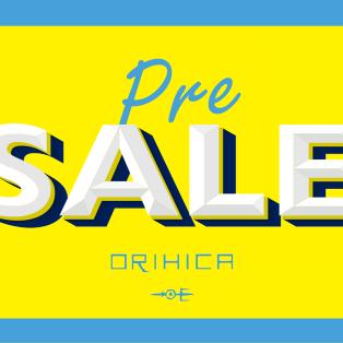 ORIHICA   Pre  SALE  開催中 !