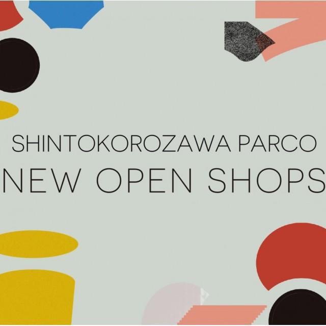 【新所沢PARCO】NEW OPEN SHOPS!