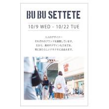 【10/9~期間限定OPEN!】BU BU SETTETE