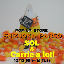 【10/12(金)~期間限定OPEN】B1F・SOL & Carrie a lot!