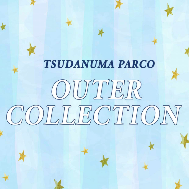 TSUDANUMA PARCO OUTER COLLECTION