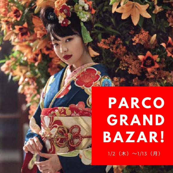 PARCO GRAND BAZAR!