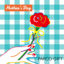 【PARCO GIFT】Mother's Day